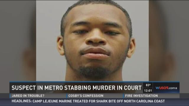 Suspect in metro stabbing murder in court