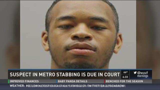 Metro stabbing suspect due in court