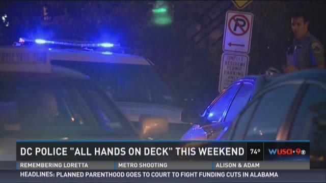 DC Police 'all hands on deck' this weekend